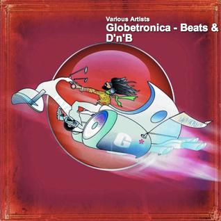 Globetronica - Beats & D'n'B
