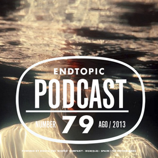 Endtopic Podcast Ago13 by Jose Castellano