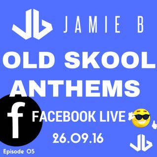 Jamie B's Live Old Skool Anthems On Facebook Live 26.09.16