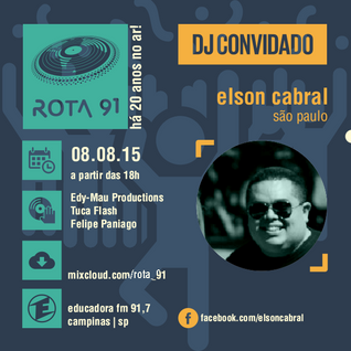 Rota 91 - 08/08/2015 Guest DJ: Elson Cabral - SP