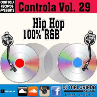Controla Vol. 29 [ 100% Hip-Hop_R&B ] - Dj. Malcriado