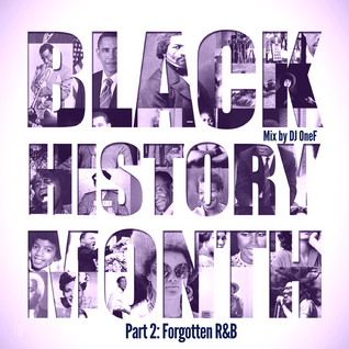 @DJOneF Black History Month - Pt.2: Forgotten R&B