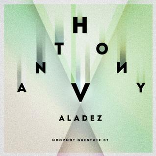 Moovmnt Guest Mix 07 Anthony Valadez
