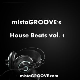 mistaGROOVE's House Beats vol.1