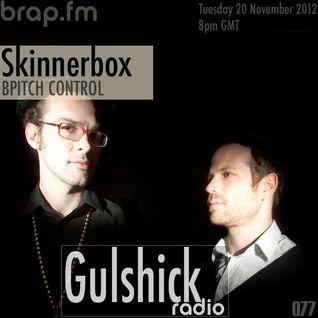 Gulshick Radio   Ep.77   Skinnerbox (BPitch Control)