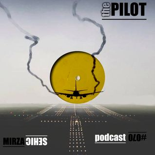 The Pilot / Podcast # 070
