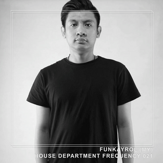House Department Frequency #021 featuring Funkayrol (MY, Phu5ion)