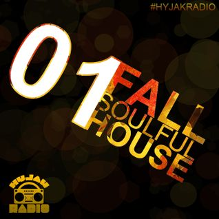 Hyjak Radio - Fall (Soulful House Mixcast)