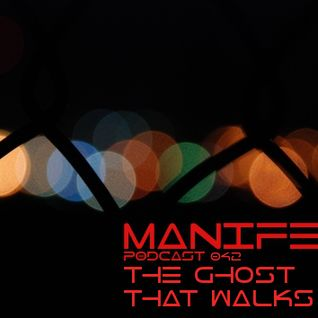 The Ghost That Walks - Manifest Podcast 042