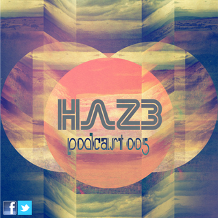 Haz3 - Podcast 005 - Tomorrowland 2011 - Electro|House