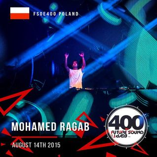 Mohamad Ragab – Future Sound of Egypt 400 (Poland) 08-14-2015
