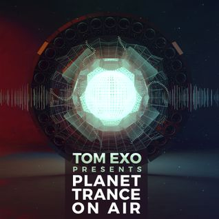 Tom Exo - Planet Trance On Air (PTOA#34)