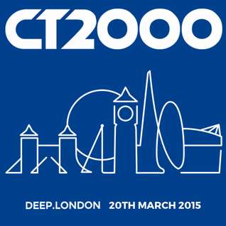 CT2000 @ DEEP.LONDON - FRIDAY 20TH MARCH 2015