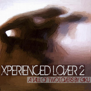 Xperienced Lover 02 | A Tale of Two Lovers
