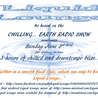 Liquid Lounge - Chilling... Earth Radio Show 3rd June 2012 (Athens)