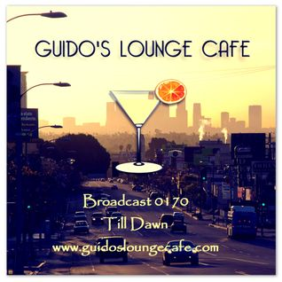 Guido's Lounge Cafe Broadcast 0170 Till Dawn (20150605)
