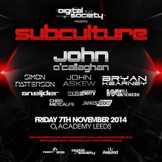 John O'Callaghan - Live @ Subculture, Digital Society (Leeds, UK) - 07.11.2014