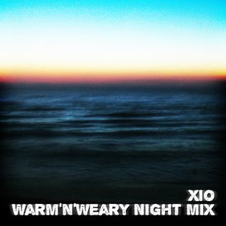 Xio - Warm'n'Weary Night Mix