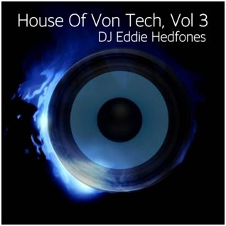 HOUSE OF VON TECH Vol 3