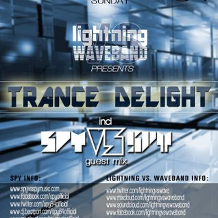 Lightning vs. Waveband - Trance Delight EP 31 (Spy Guest Mix) Air Date: 06/28/15 (Trance1FM)