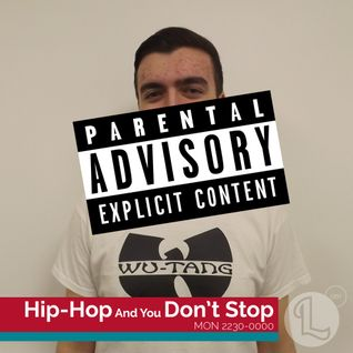 Hip-Hop and Ya Don't Stop - Show 10 - 25/04/16 - EXPLICIT