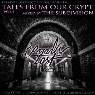 [PLCAST003] _ Tales From Our Crypt Vol.1 by The SubDivision