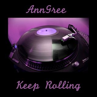 AnnGree - Keep Rolling (November 2013)