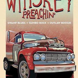 Whiskey Preachin Radio Show - August 2016