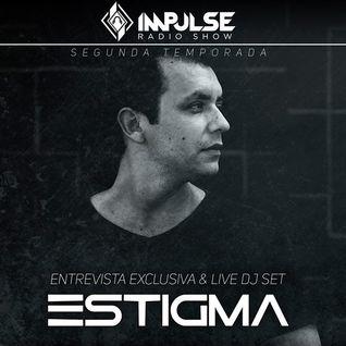 Estigma @ Impulse Radio Show #06