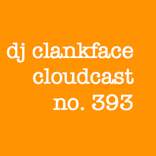 DJ CLANKFACE'S Q-RATED MIXTAPE 393
