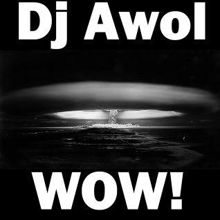 Dj Awol - WOW!