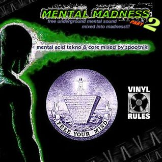 MENTAL MADNESS 02 - Mixed By Spootnik