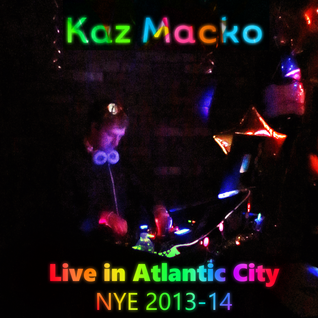 Kaz Macko - Live in Atlantic City NYE 2014