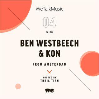 WeTalkMusic EP4 - Ben Westbeech & Kon