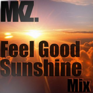 MaddoKz - Feel Good Sunshine Mix (Chillstep)