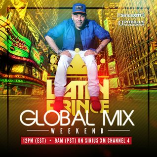 DJ LATIN PRINCE - Globalization Radio Mix - Channel 4 - SiriusXM ( Sept 18, 2016)