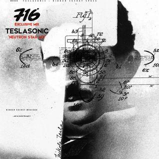 716 Exclusive Mix - Teslasonic : Neutron Star Mix