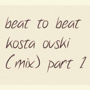 Beat to Beat - Part One (Kosta Ovski Mix)