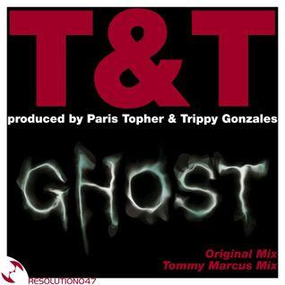 T&T (Paris'Topher & Trippy Gonzales) - Ghost (Original Mix)