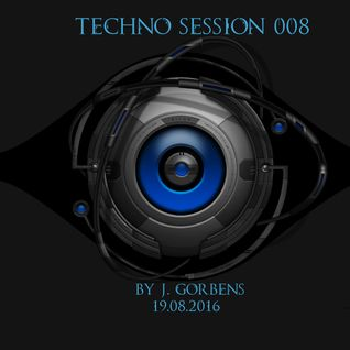 Techno Session (008) 19.08.2016