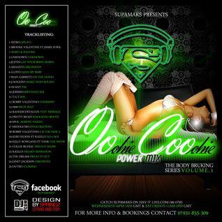 Supamaks presents: Oochie Coochie Power Mix (body bruking series) Volume 1