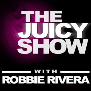 Robbie Rivera's The Juicy Show #521