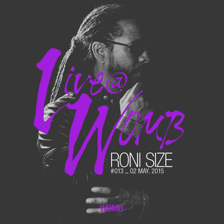 Live at WOMB #013 - Roni Size - 2nd May 2015