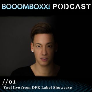 BOOOMBOXX! PODCAST 01 - Yael live from DFR Label Showcase