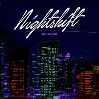 Nightshift - DJ Luca Lauri