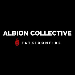 Albion Collective x FatKidOnFire mix
