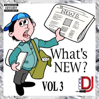 DJ MAL What's New Vol 3
