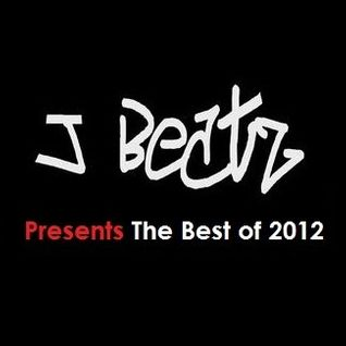 J-Beatz Presents The Best of 2012 Mix