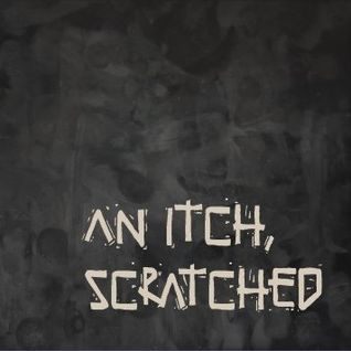 An Itch, Scratched