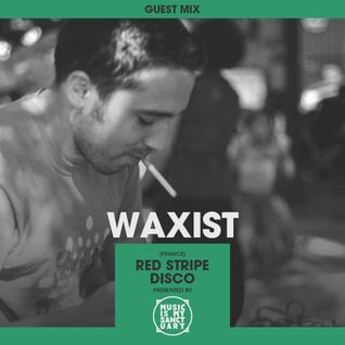 MIMS Guest Mix: WAXIST (Lyon, France)